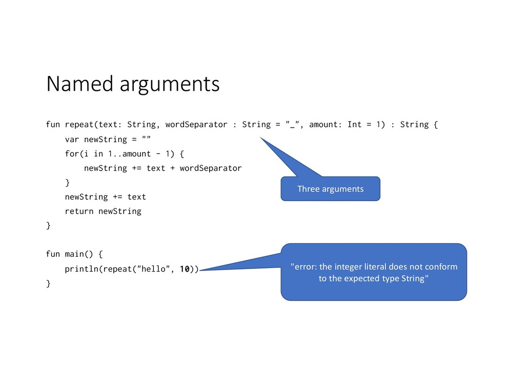 Named arguments fun repeat(text: String, wordSe...