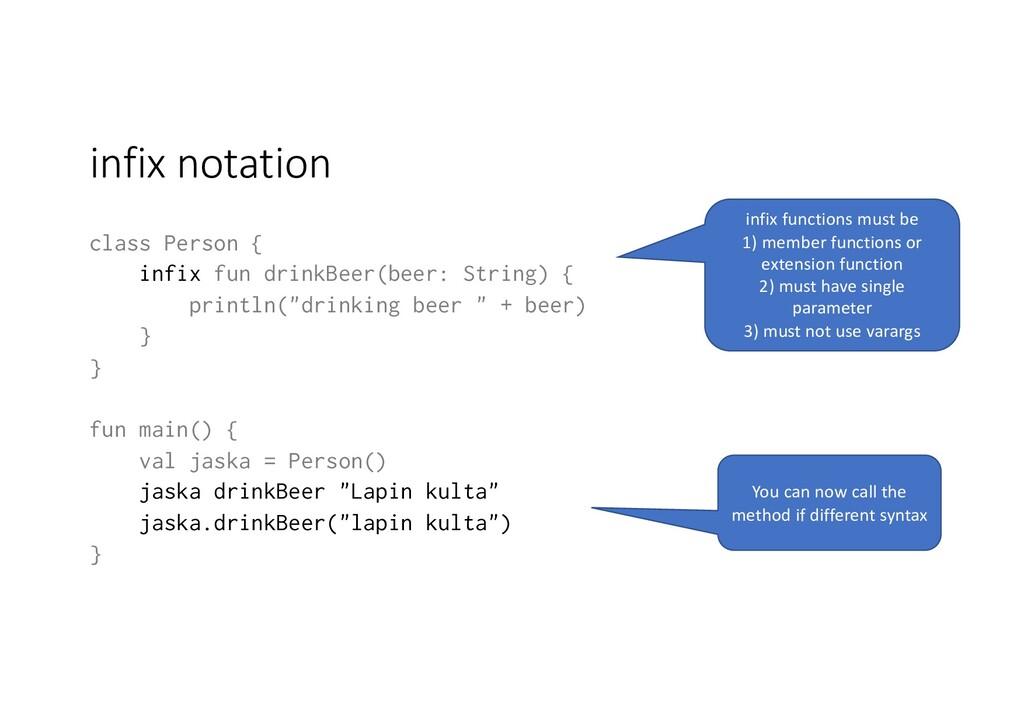 infix notation class Person { infix fun drinkBe...