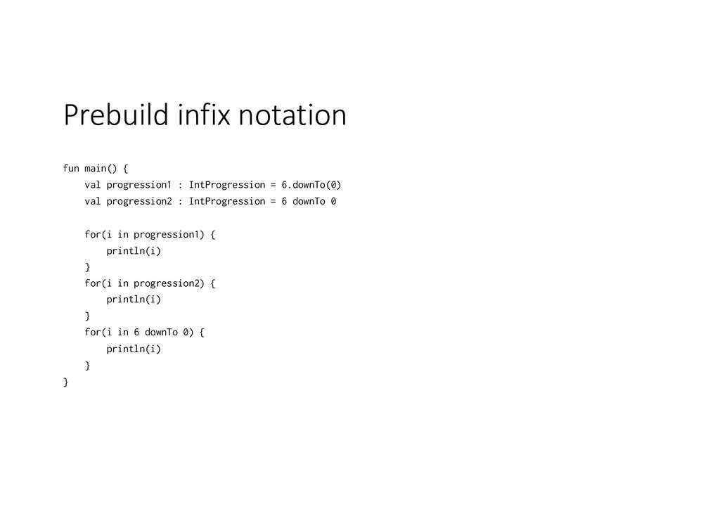 Prebuild infix notation fun main() { val progre...