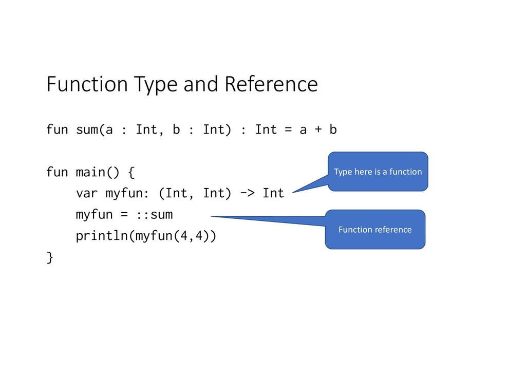 Function Type and Reference fun sum(a : Int, b ...
