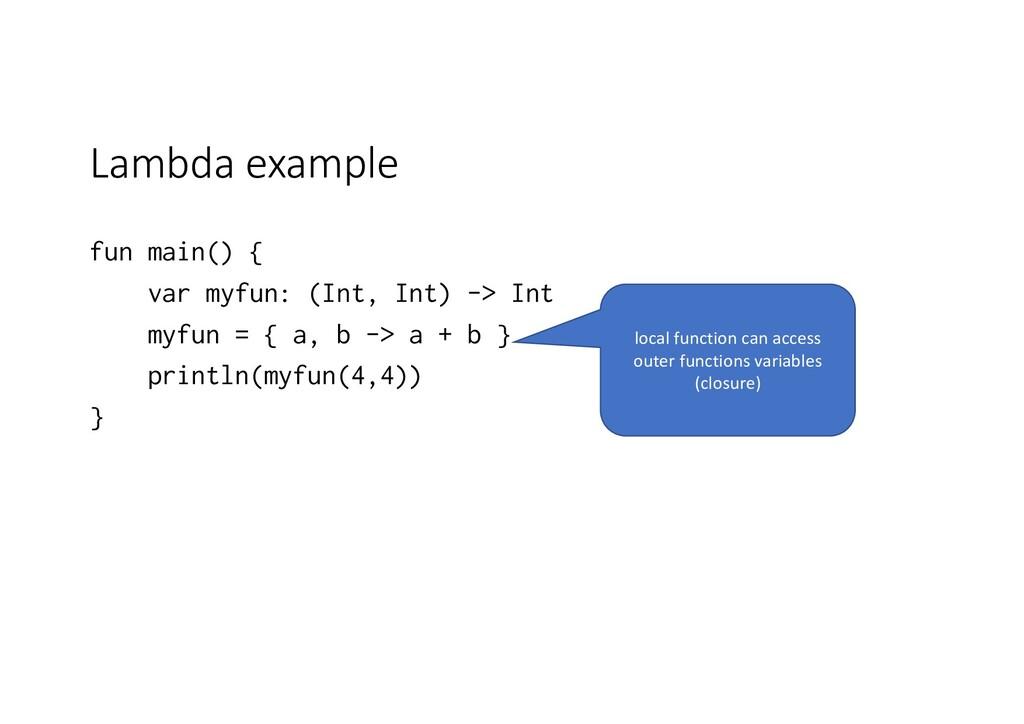 Lambda example fun main() { var myfun: (Int, In...