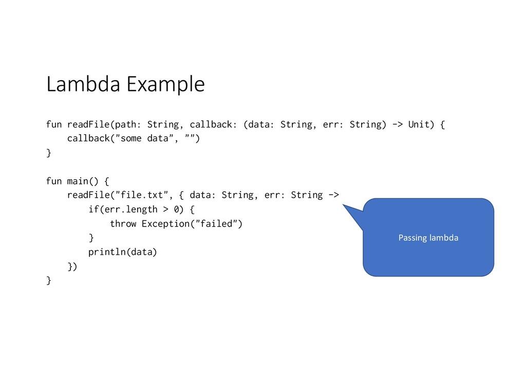 Lambda Example fun readFile(path: String, callb...