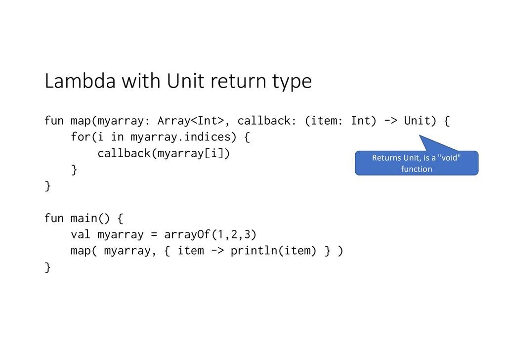 Lambda with Unit return type fun map(myarray: A...