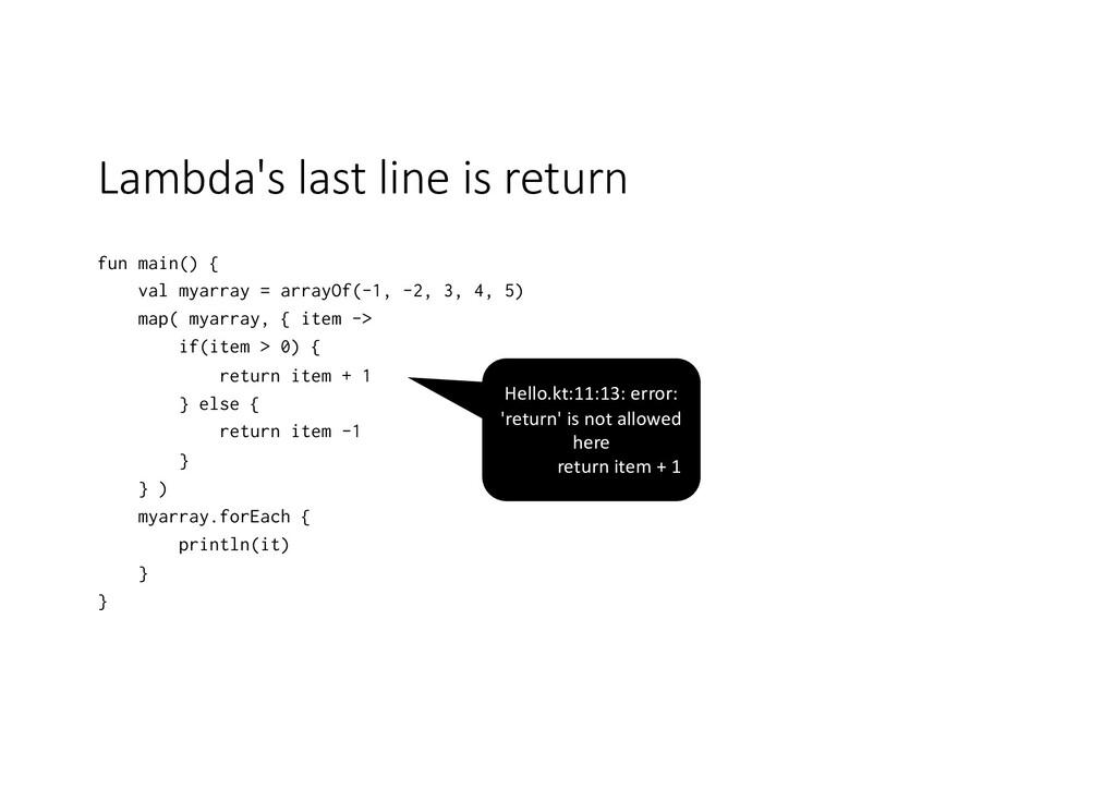 Lambda's last line is return fun main() { val m...