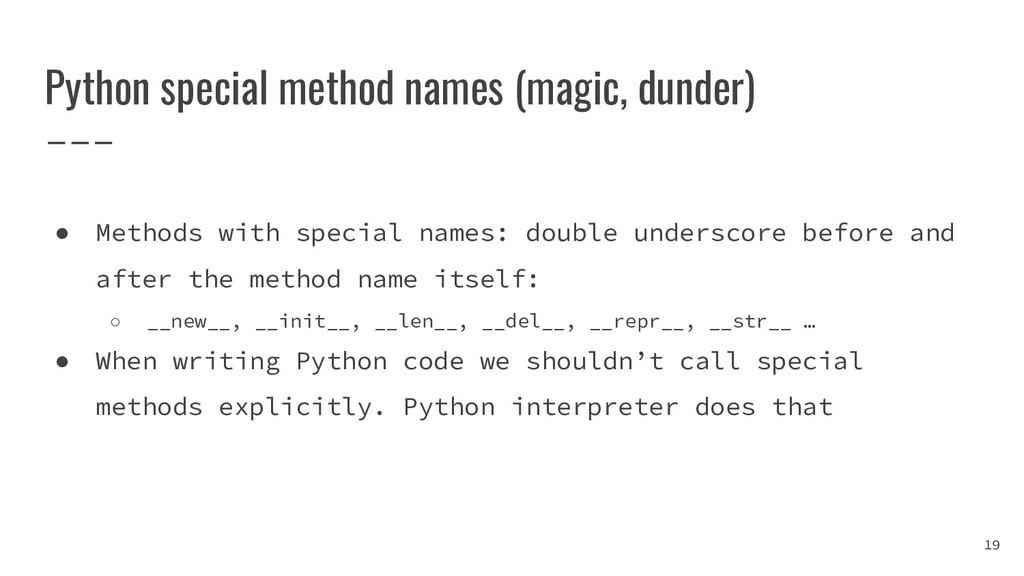 Python special method names (magic, dunder) 19 ...