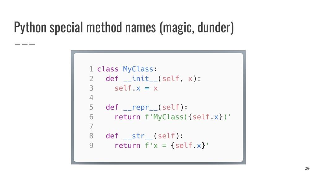 Python special method names (magic, dunder) 20