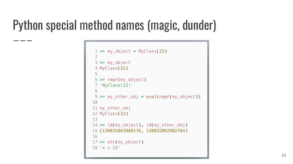 Python special method names (magic, dunder) 21