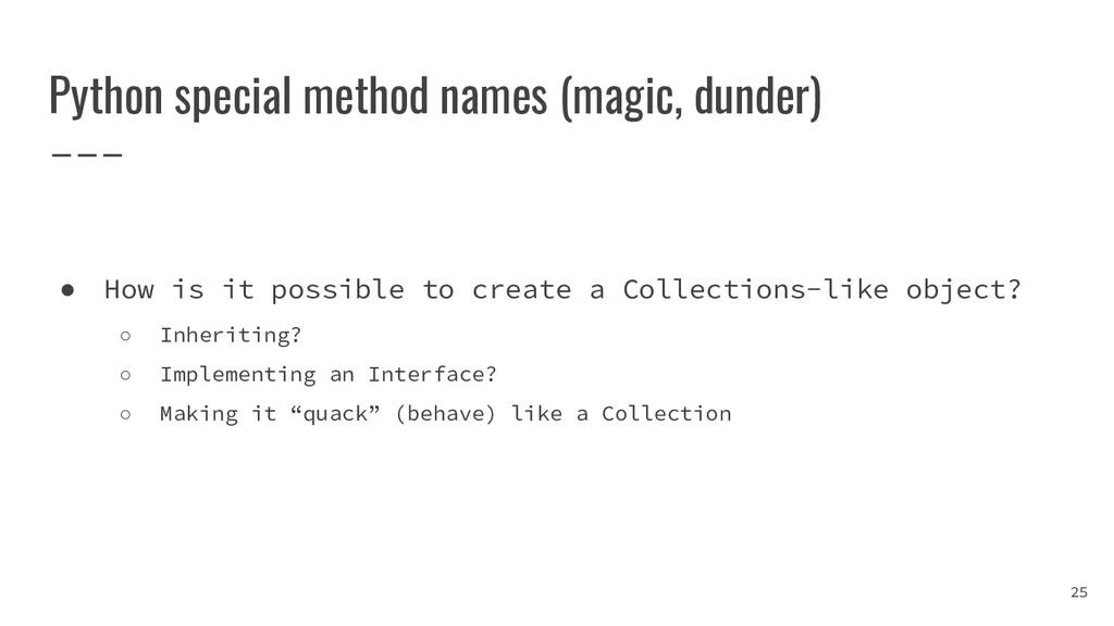 Python special method names (magic, dunder) 25 ...