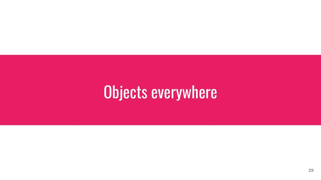 Objects everywhere 29