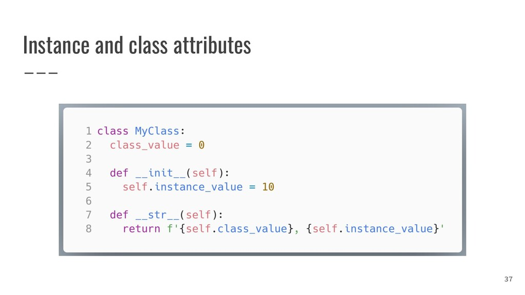 Instance and class attributes 37