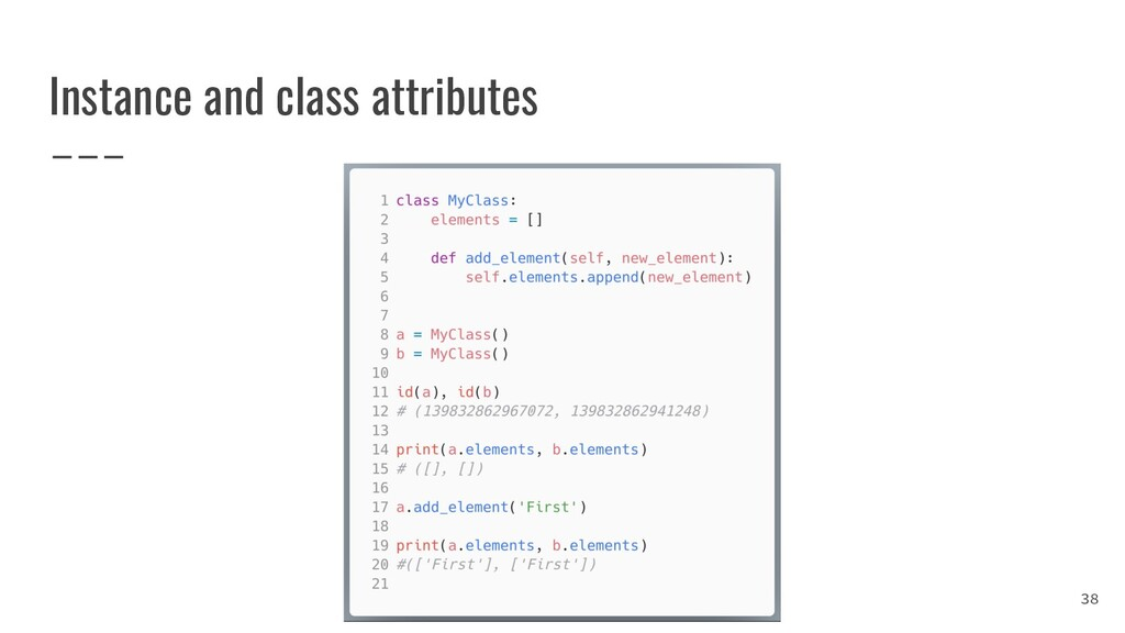Instance and class attributes 38