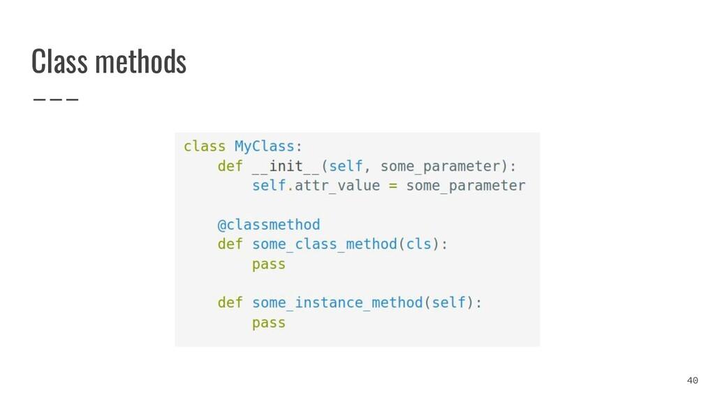 Class methods 40