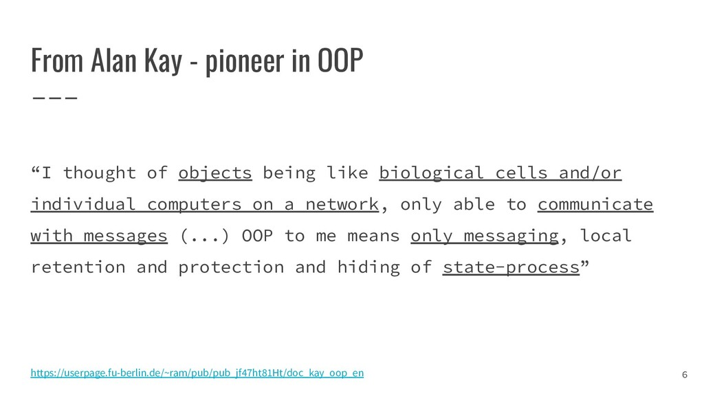 """From Alan Kay - pioneer in OOP """"I thought of ob..."""