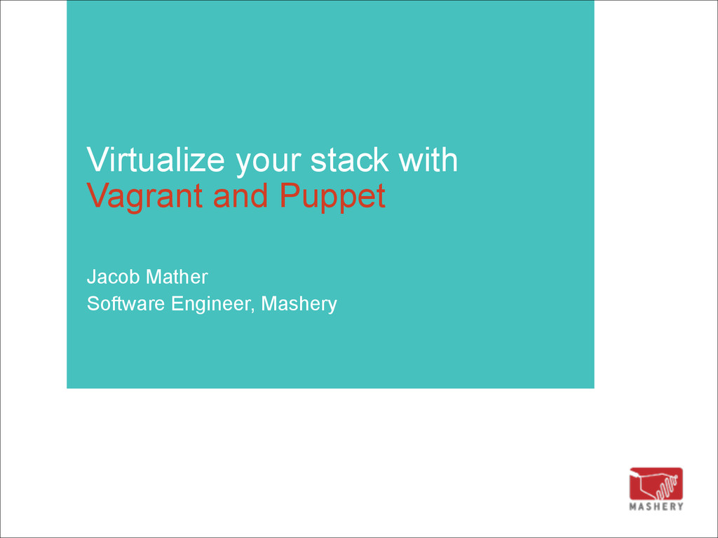 Virtualize your stack with 