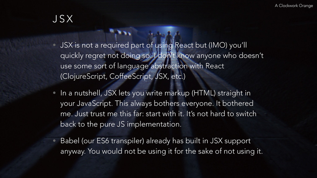 J S X • JSX is not a required part of using Rea...