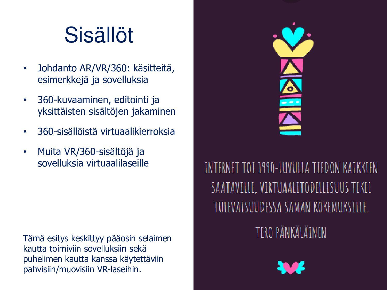 Sisällöt • Johdanto AR/VR/360: käsitteitä, esim...