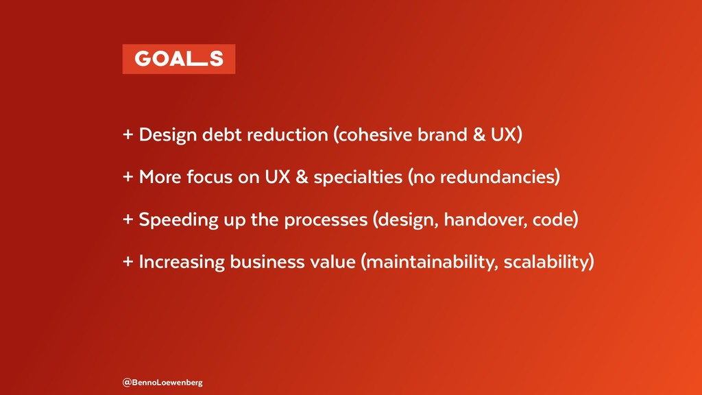 @BennoLoewenberg + Design debt reduction (cohes...