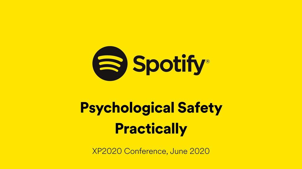Psychological Safety Practically XP2020 Confere...