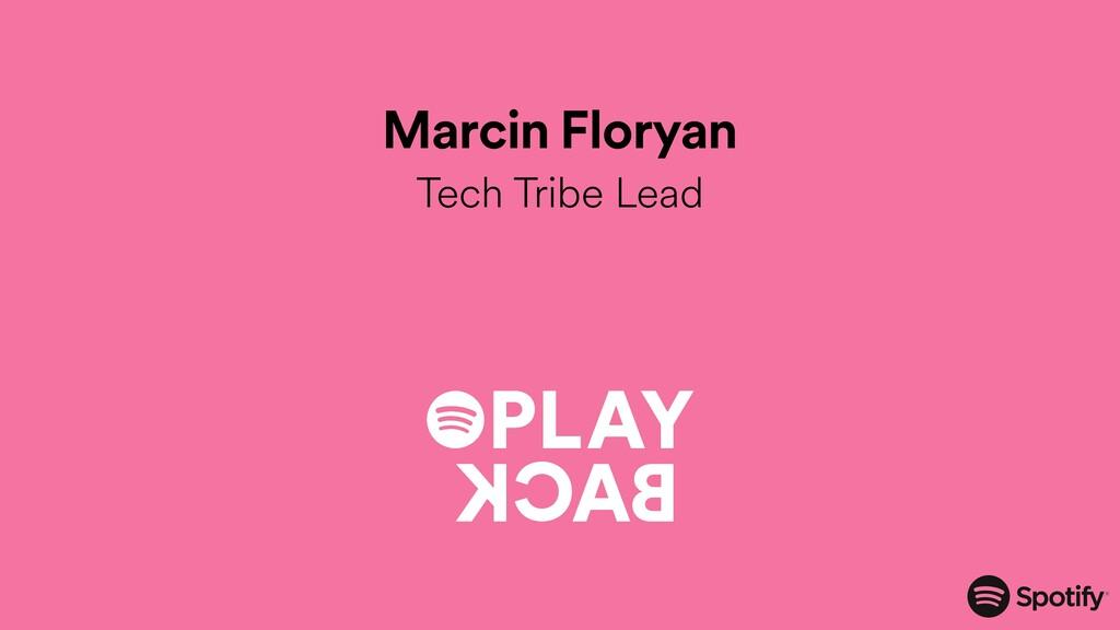 Marcin Floryan Tech Tribe Lead