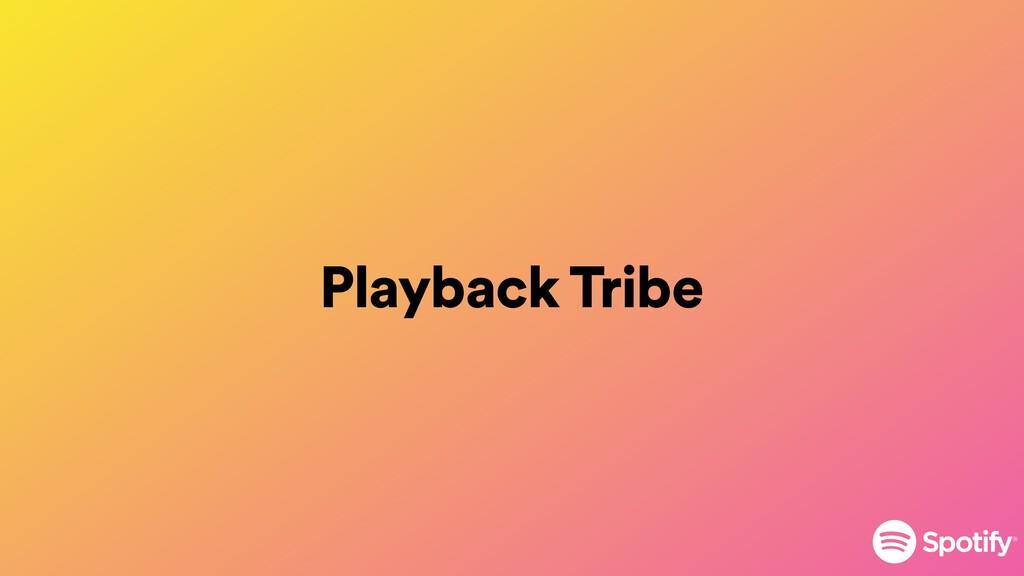 Playback Tribe