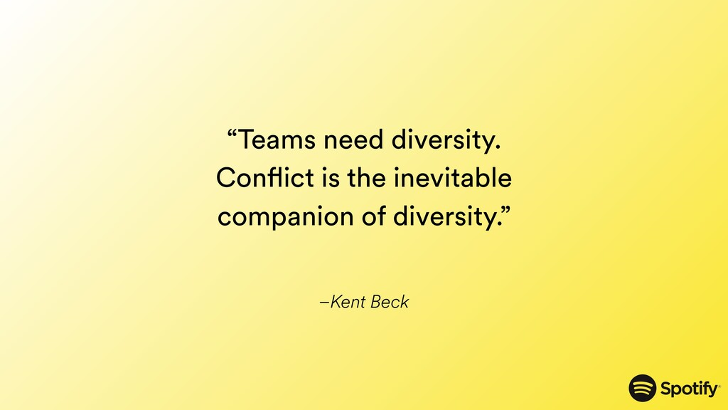 """–Kent Beck """"Teams need diversity. Conflict is t..."""