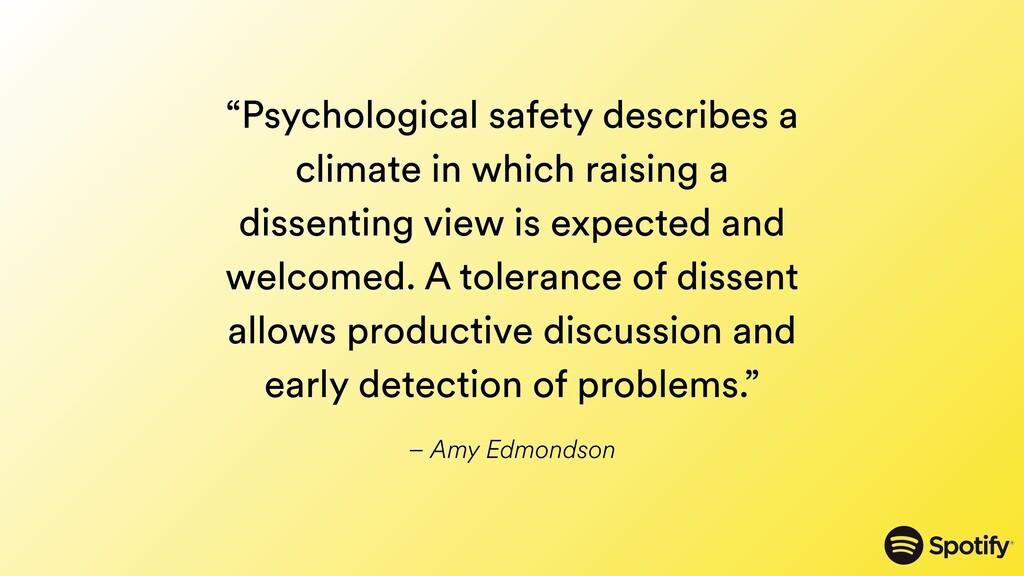 "– Amy Edmondson ""Psychological safety describes..."