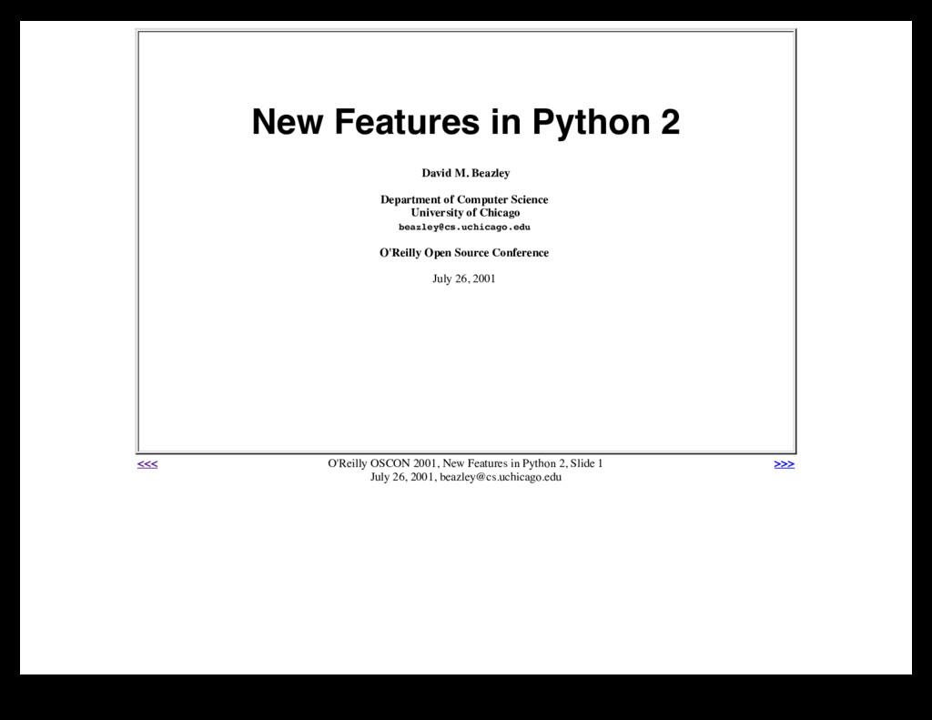 New Features in Python 2 David M. Beazley Depar...