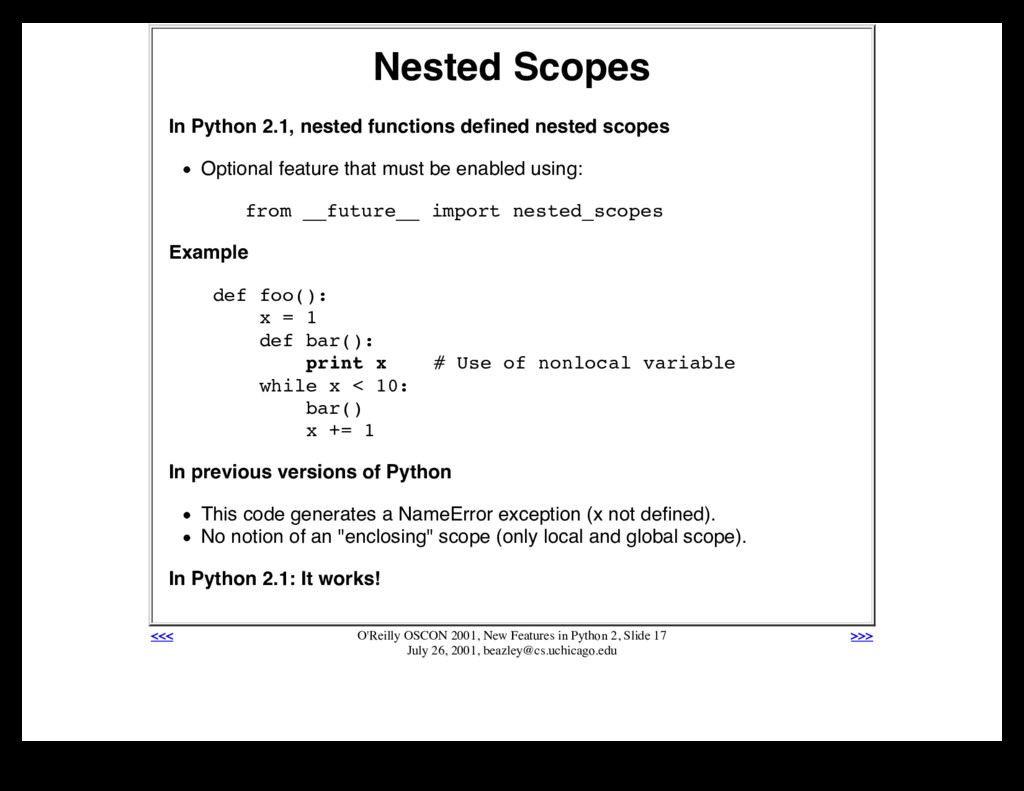 Nested Scopes In Python 2.1, nested functions d...