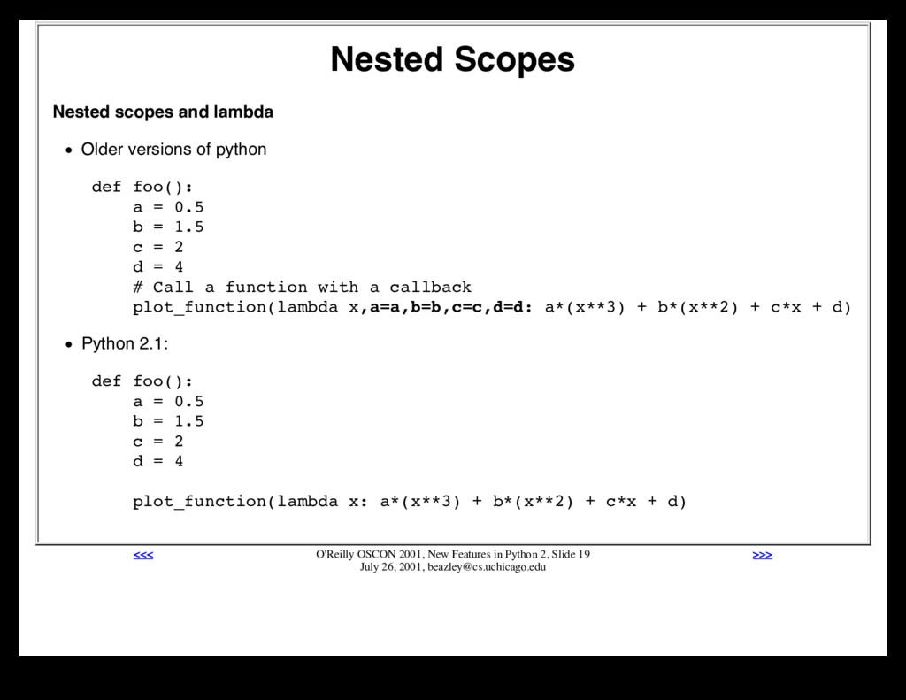 Nested Scopes Nested scopes and lambda Older ve...