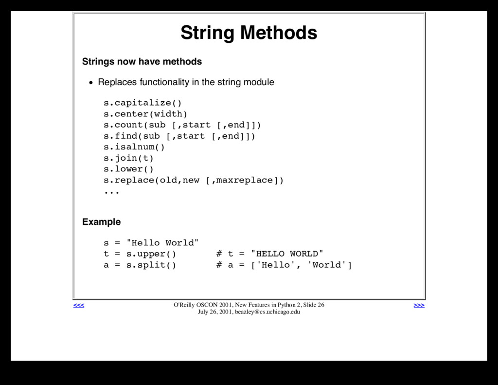 String Methods Strings now have methods Replace...