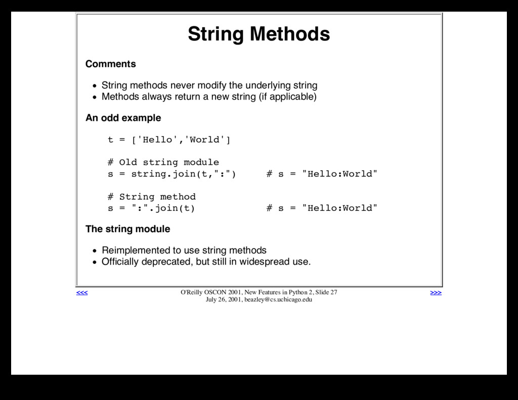 String Methods Comments String methods never mo...
