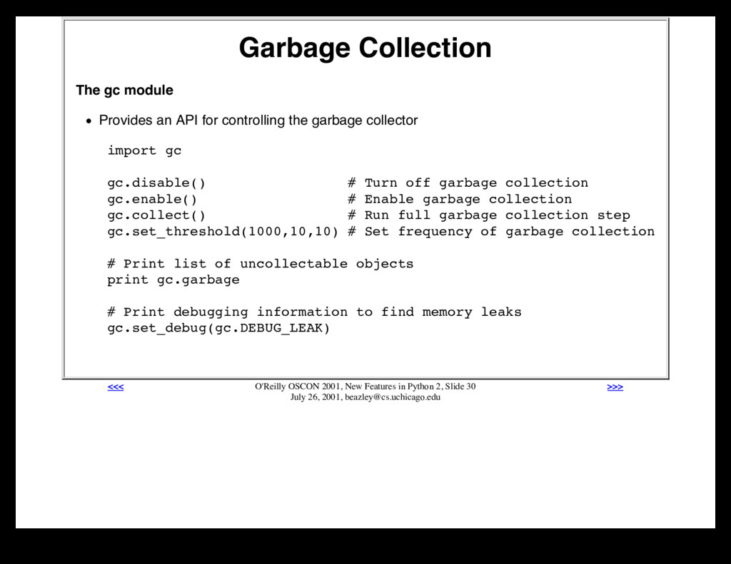 Garbage Collection The gc module Provides an AP...