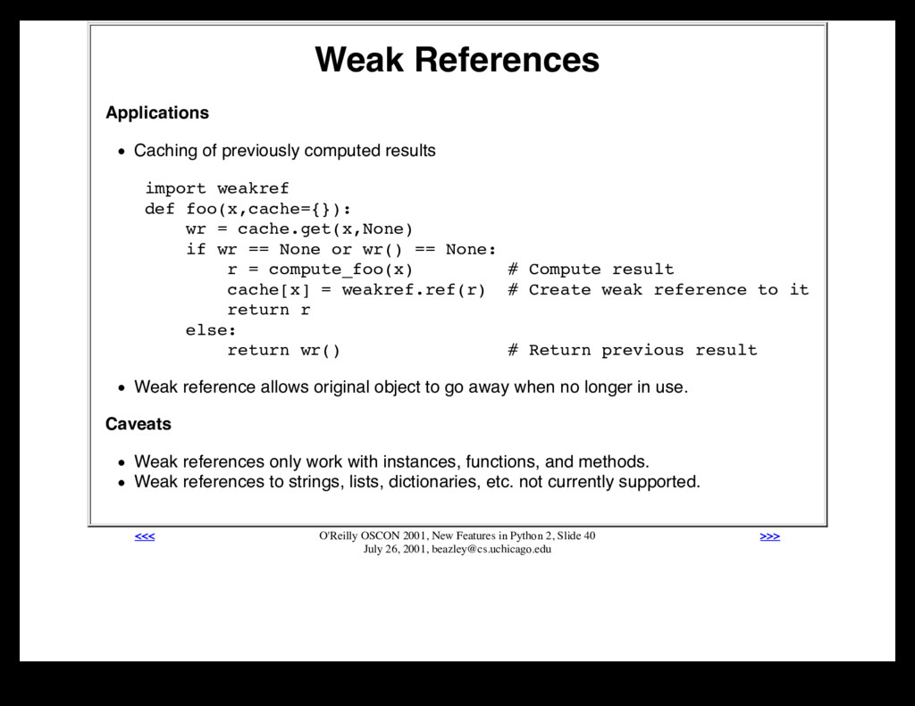Weak References Applications Caching of previou...