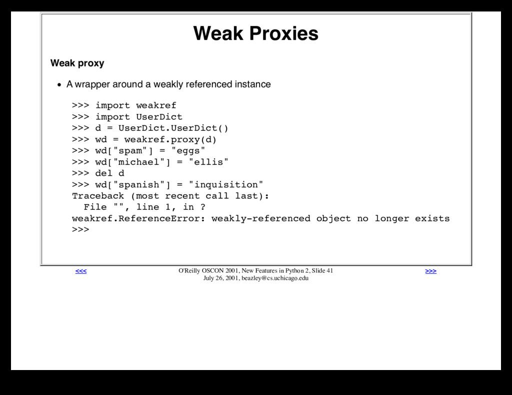 Weak Proxies Weak proxy A wrapper around a weak...