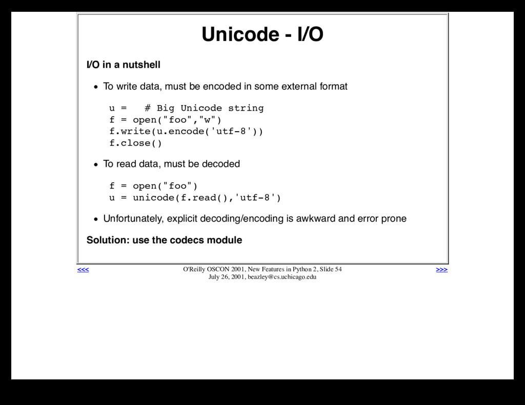 Unicode - I/O I/O in a nutshell To write data, ...