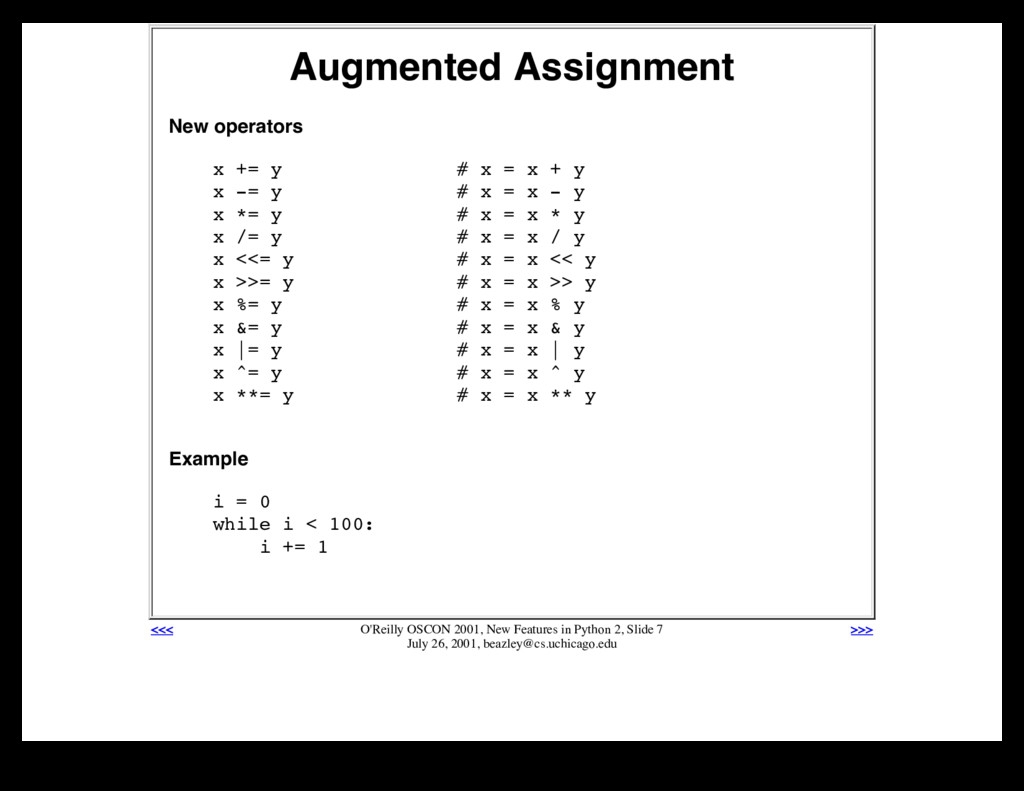 Augmented Assignment New operators x += y # x =...