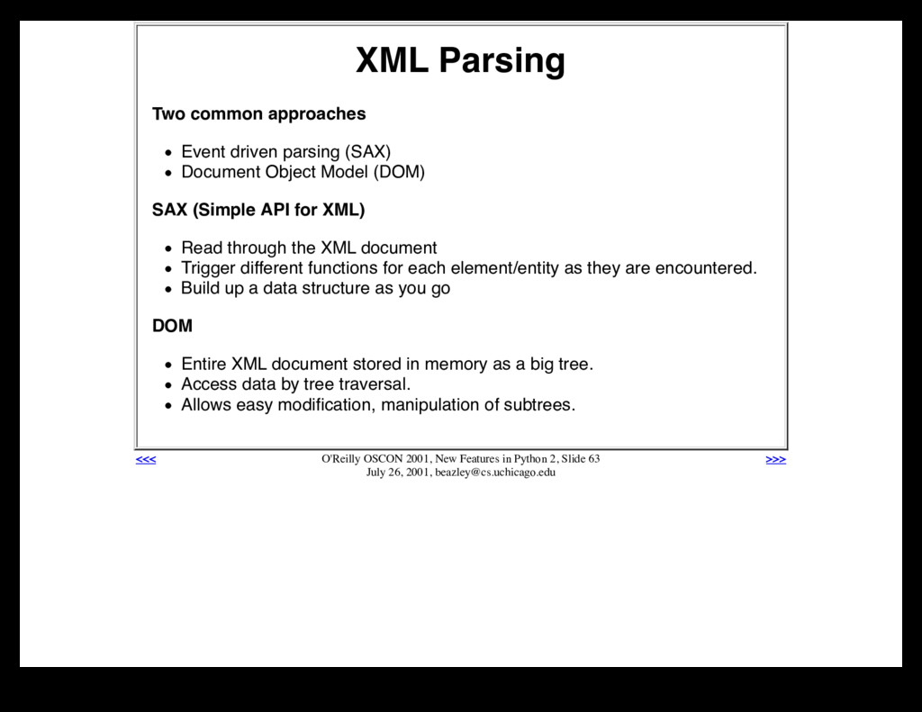 XML Parsing Two common approaches Event driven ...