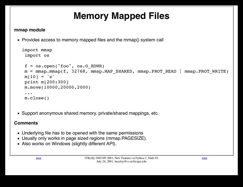 Memory Mapped Files mmap module Provides access...