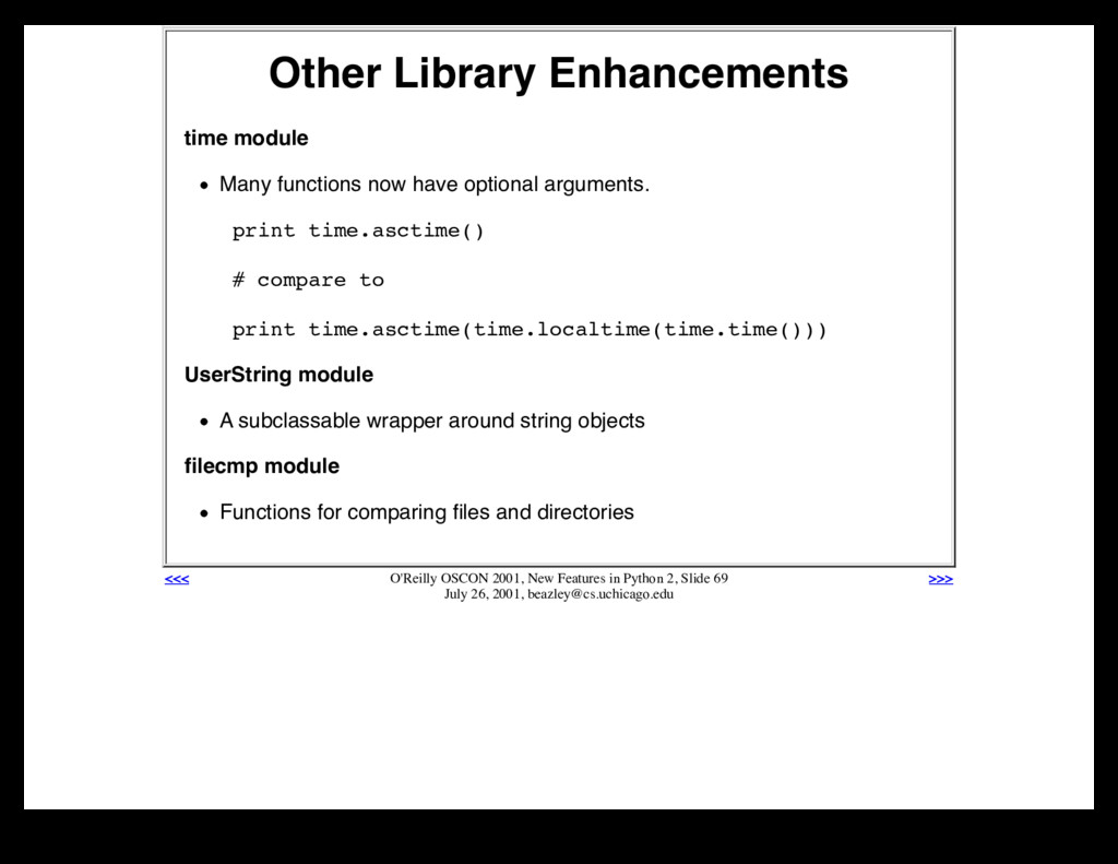 Other Library Enhancements time module Many fun...