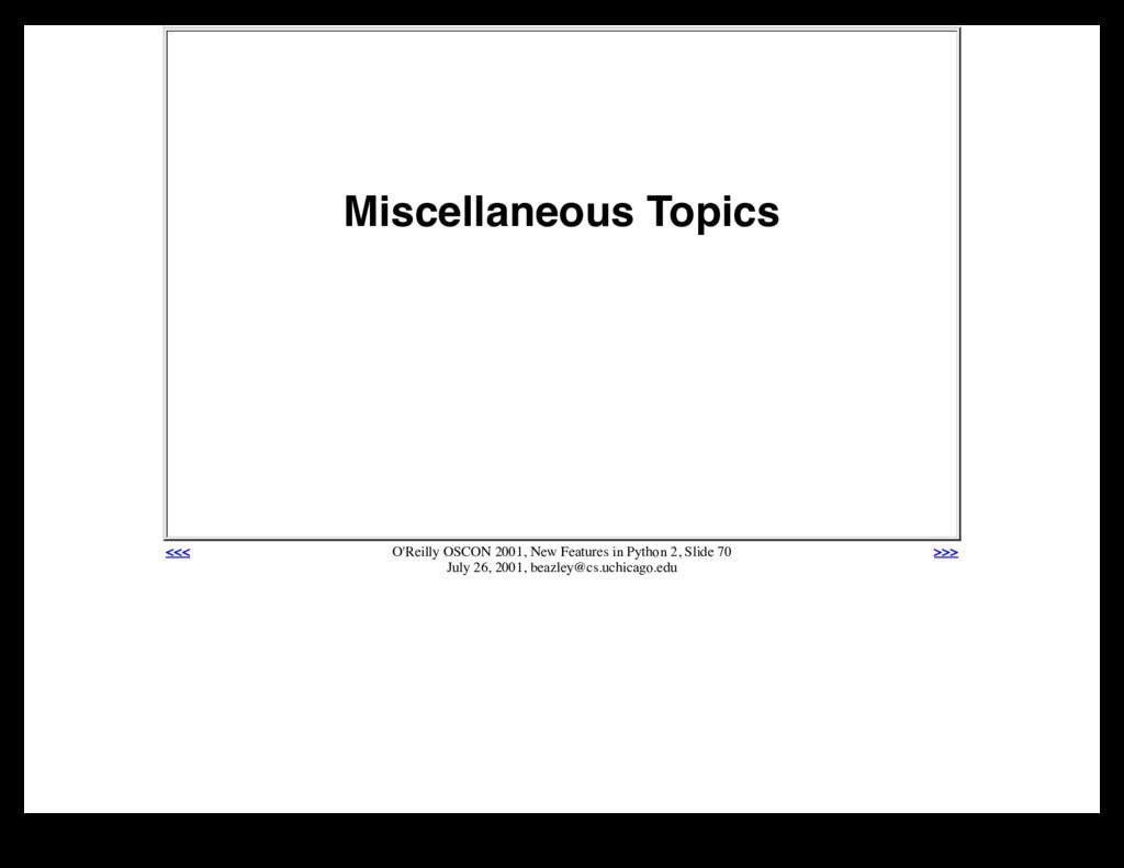 Miscellaneous Topics <<< O'Reilly OSCON 2001, N...
