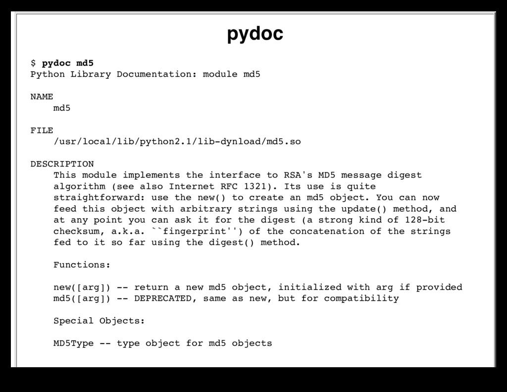 pydoc $ pydoc md5 Python Library Documentation:...