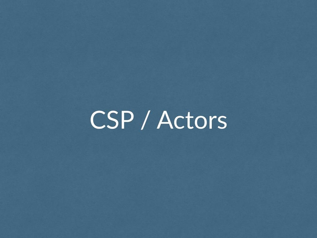 CSP / Actors