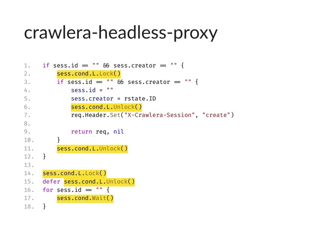 """crawlera-headless-proxy 1. if sess.id == """""""" && ..."""