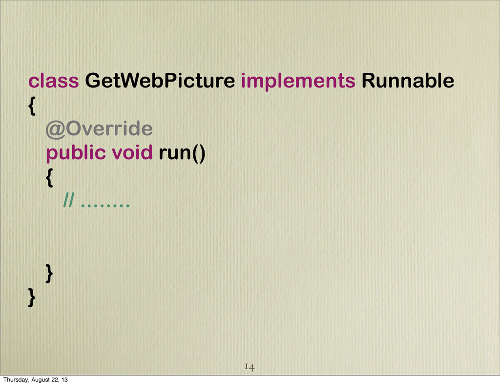 class GetWebPicture implements Runnable { @Over...