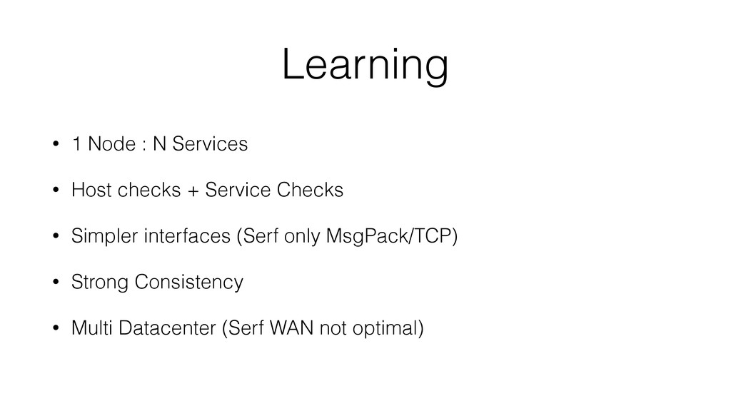 Learning • 1 Node : N Services • Host checks + ...