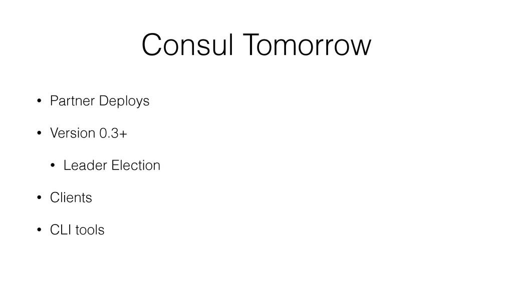 Consul Tomorrow • Partner Deploys • Version 0.3...
