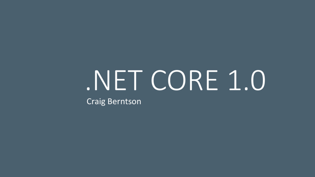 .NET CORE 1.0 Craig Berntson