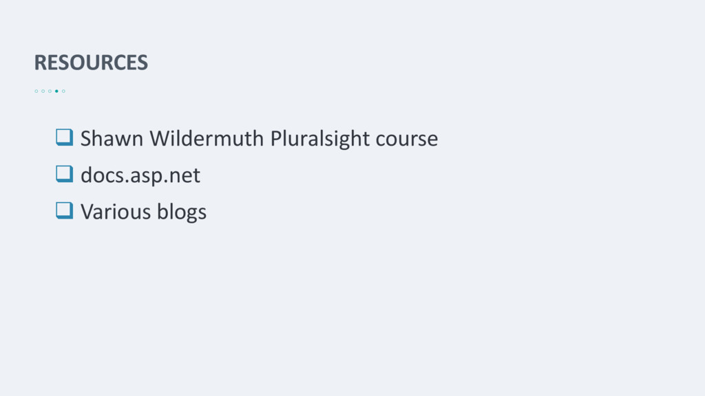 RESOURCES  Shawn Wildermuth Pluralsight course...