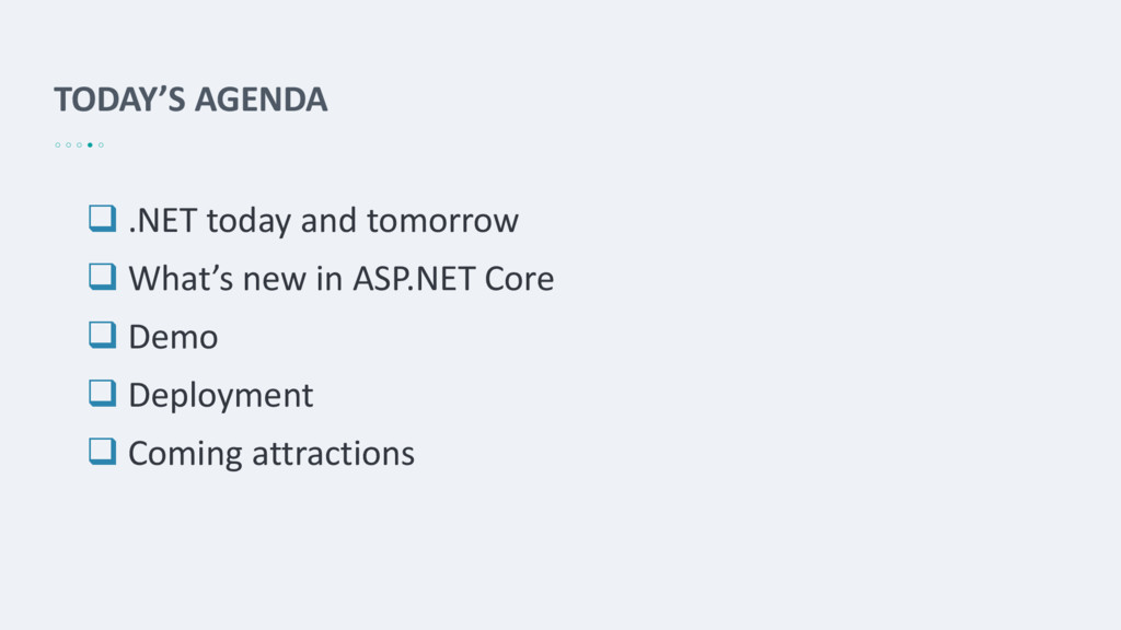 TODAY'S AGENDA  .NET today and tomorrow  What...