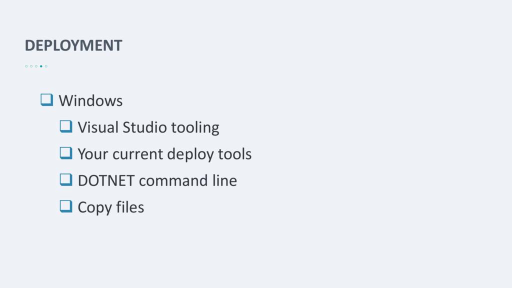 DEPLOYMENT  Windows  Visual Studio tooling  ...